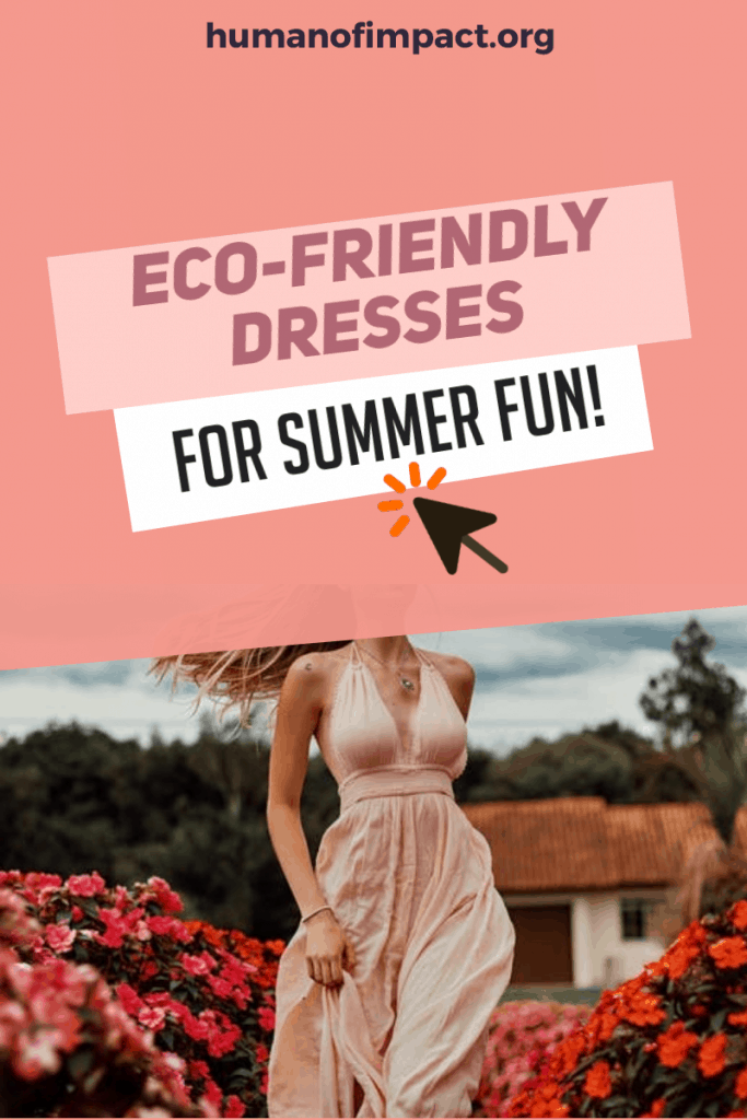 5-eco-friendly-dresses-for-summer-fun-Human-of-Impact-ethical-eco-friendly-sustainable