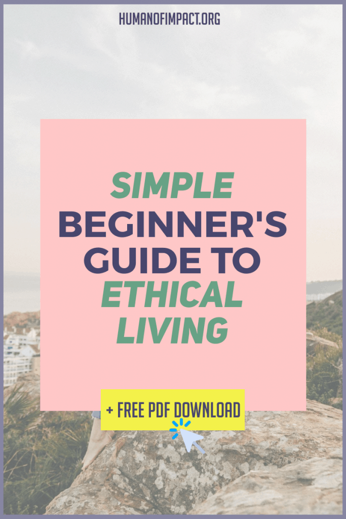 What is ethical living? Why is ethical living important? How do you live sustainably? The simple, no-BS guide that answers all of your questions about ethical living in 2020! #ethicalliving #sustainableliving