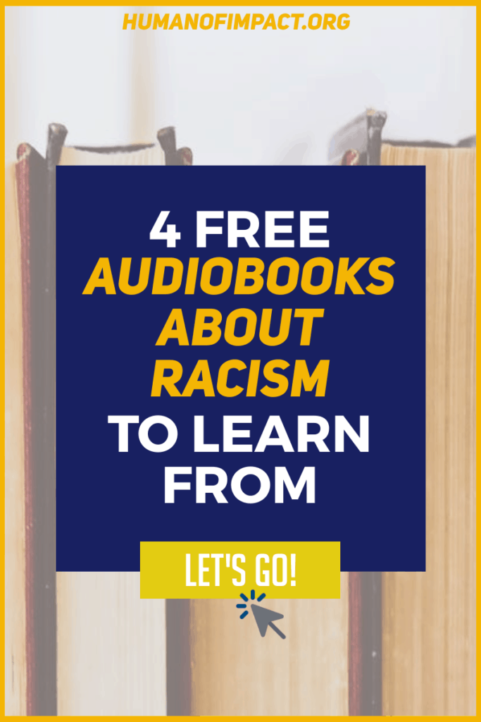 Looking for the best audiobooks about racism that are free to listen to? You've come to the right place! These audiobooks were recorded for educational purposes and cover a fair range of topics that surround modern racism. #blacklivesmatter #humanrights #bookclub | humanofimpact.org