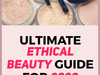 ULTIMATE-ETHICAL-BEAUTY-GUIDE-2020-Human-of-Impact-ethical-sustainable-eco-friendly