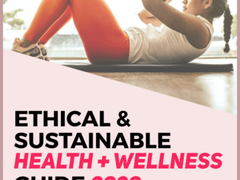 7-ETHICAL-SUSTAINABLE-HEALTH-WELLNESS-GUIDE-2020-Human-of-Impact-sustainable-ethical-eco-friendly